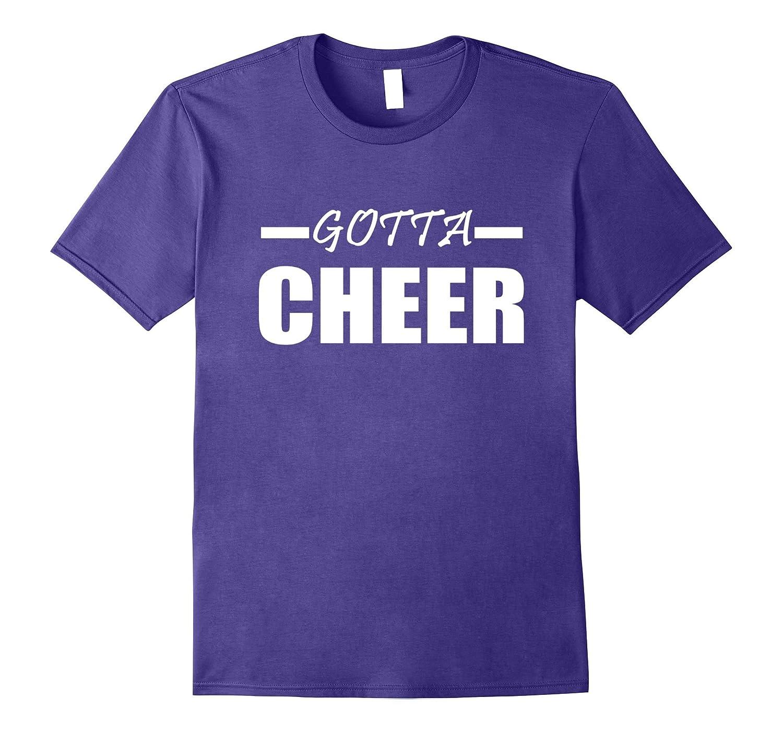 Cheer Practice Wear Gotta Cheer Tee- TPT