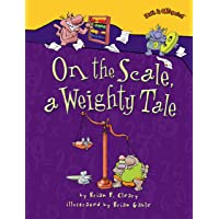 On the Scale A Weighty Tale