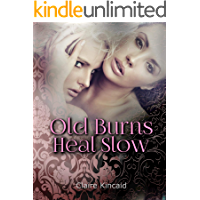 Old Burns Heal Slow (Lesbian Romance Short Story Book 2)