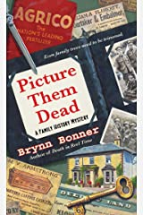 Picture Them Dead (A Family History Mystery Book 3) Kindle Edition