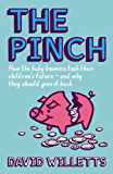 The Pinch: How the Baby Boomers Took Their Children's Future - And Why They Should Give It Back