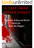 A Tale from Ripper Street: Inspector Edmund Reid's Hunt for Jack the Ripper