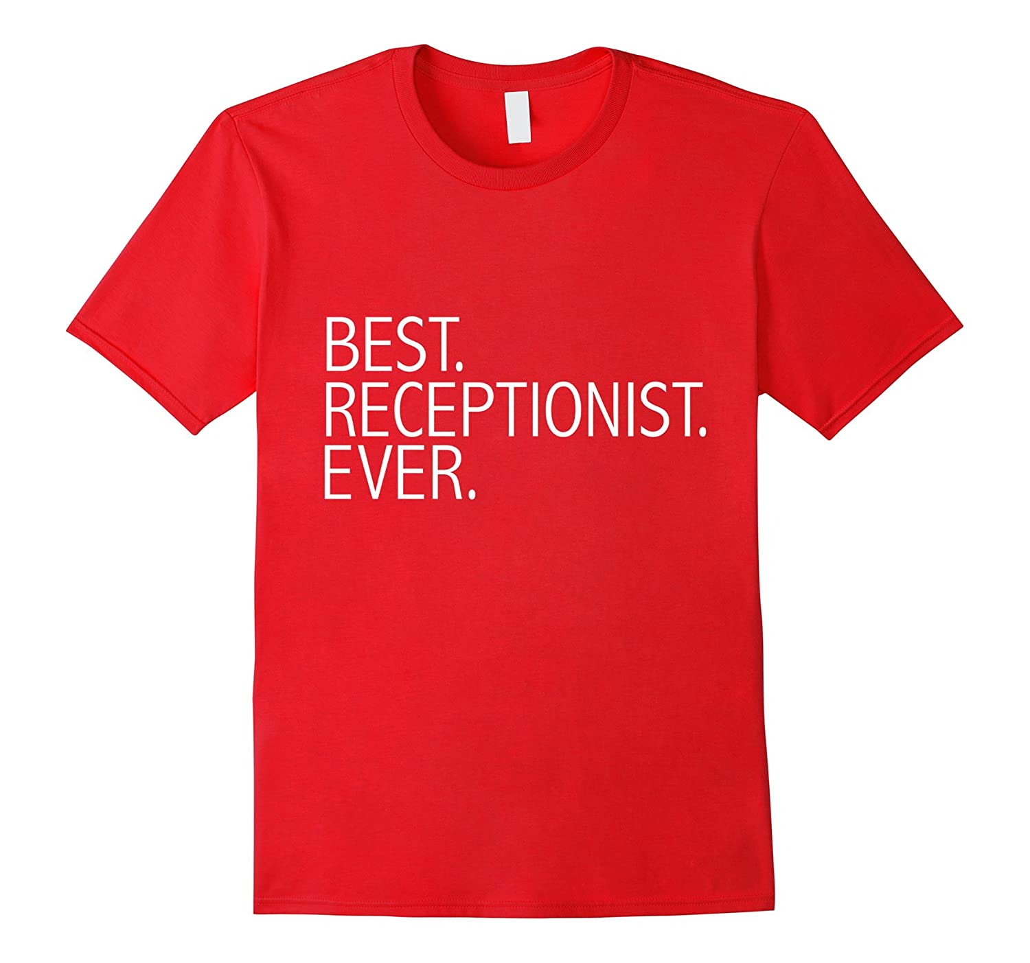 Best Receptionist Ever Funny T-shirt Gift Admin Assisant-TD