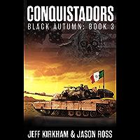Conquistadors: Black Autumn series Book 3 (The Black Autumn Series)