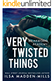 Very Twisted Things (Briarwood Academy Book 3)