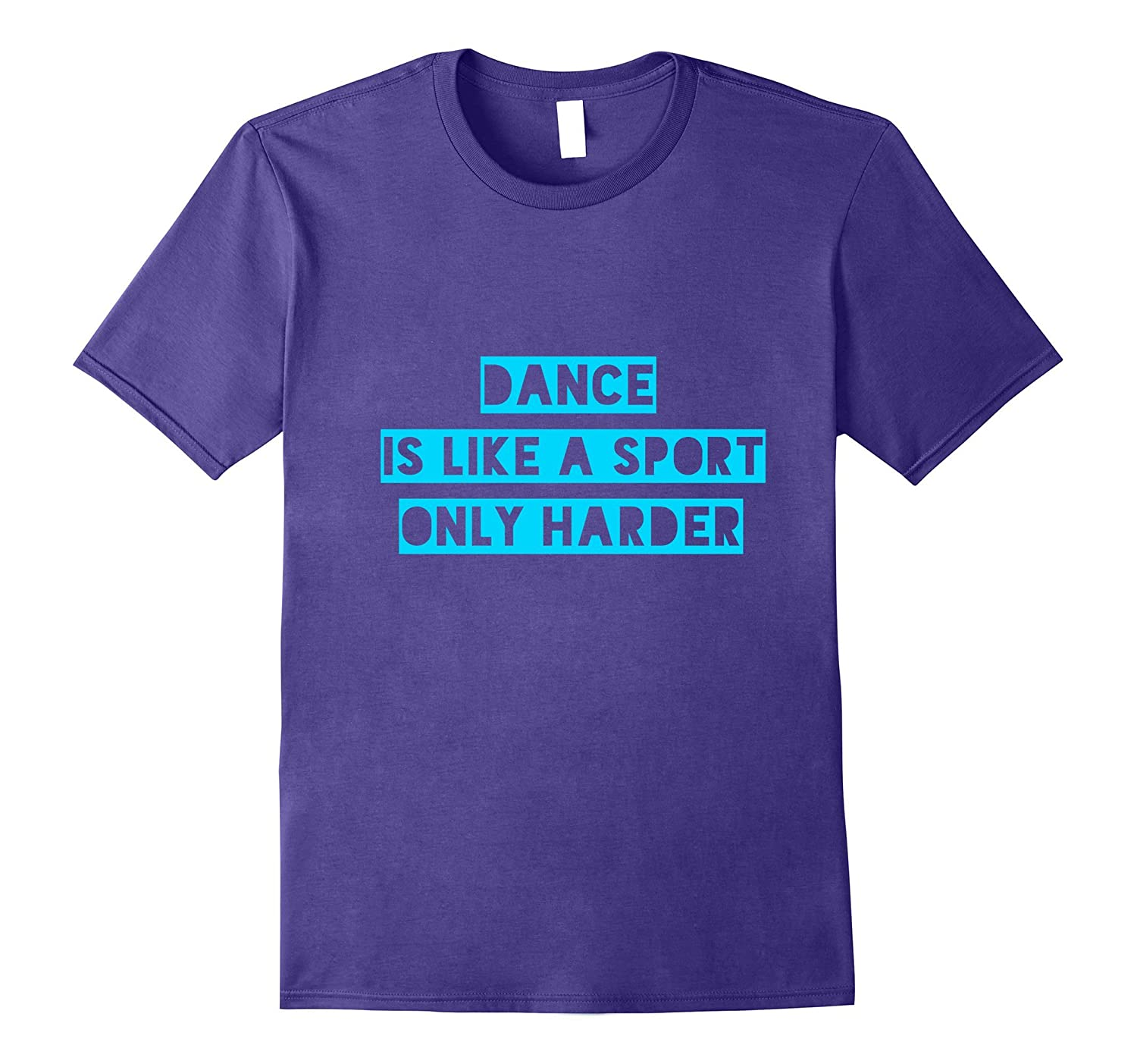 Dance is like a sport only harder t-shirt-PL