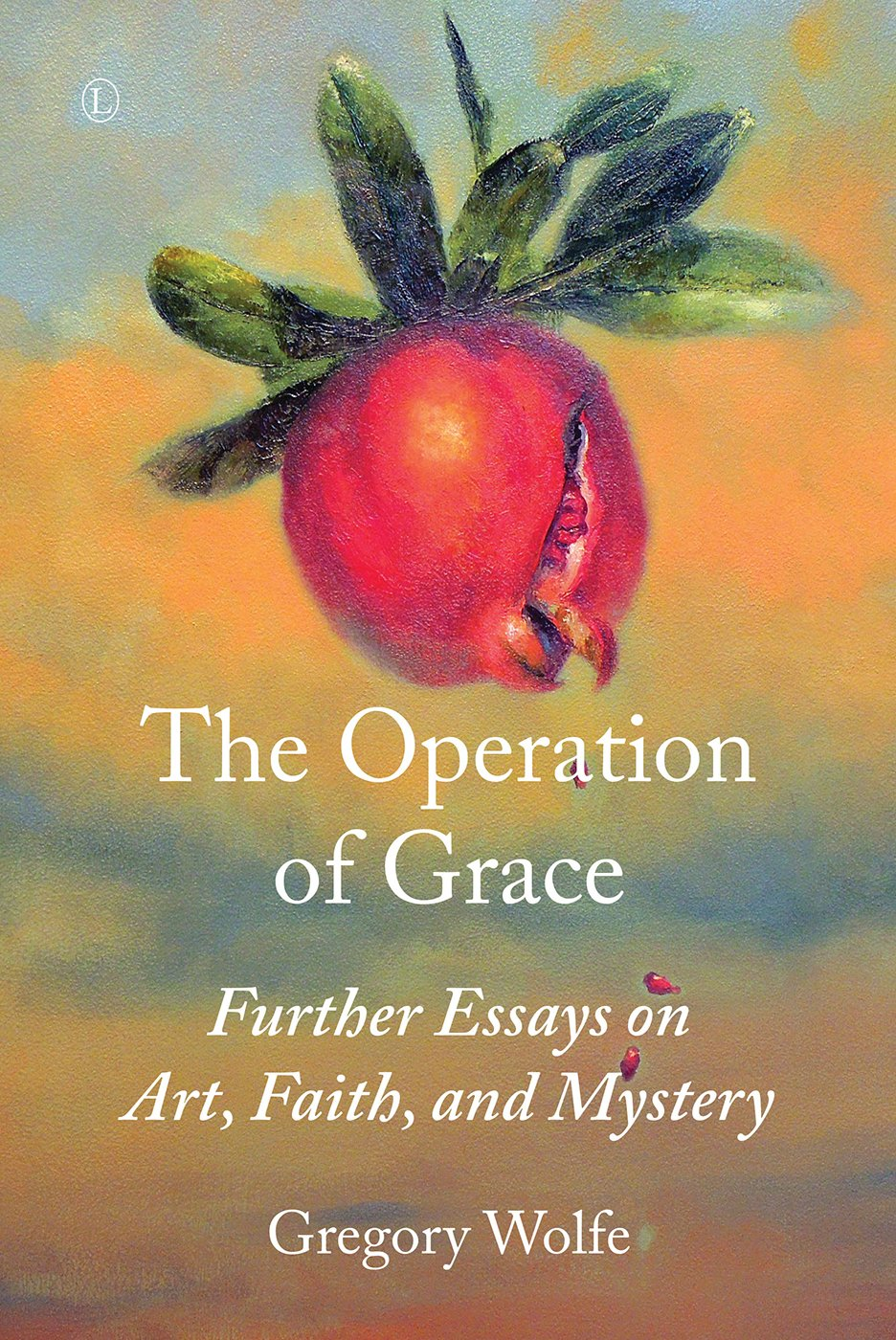 Download The Operation of Grace: Further Essays on Art, Faith, and Mystery ebook