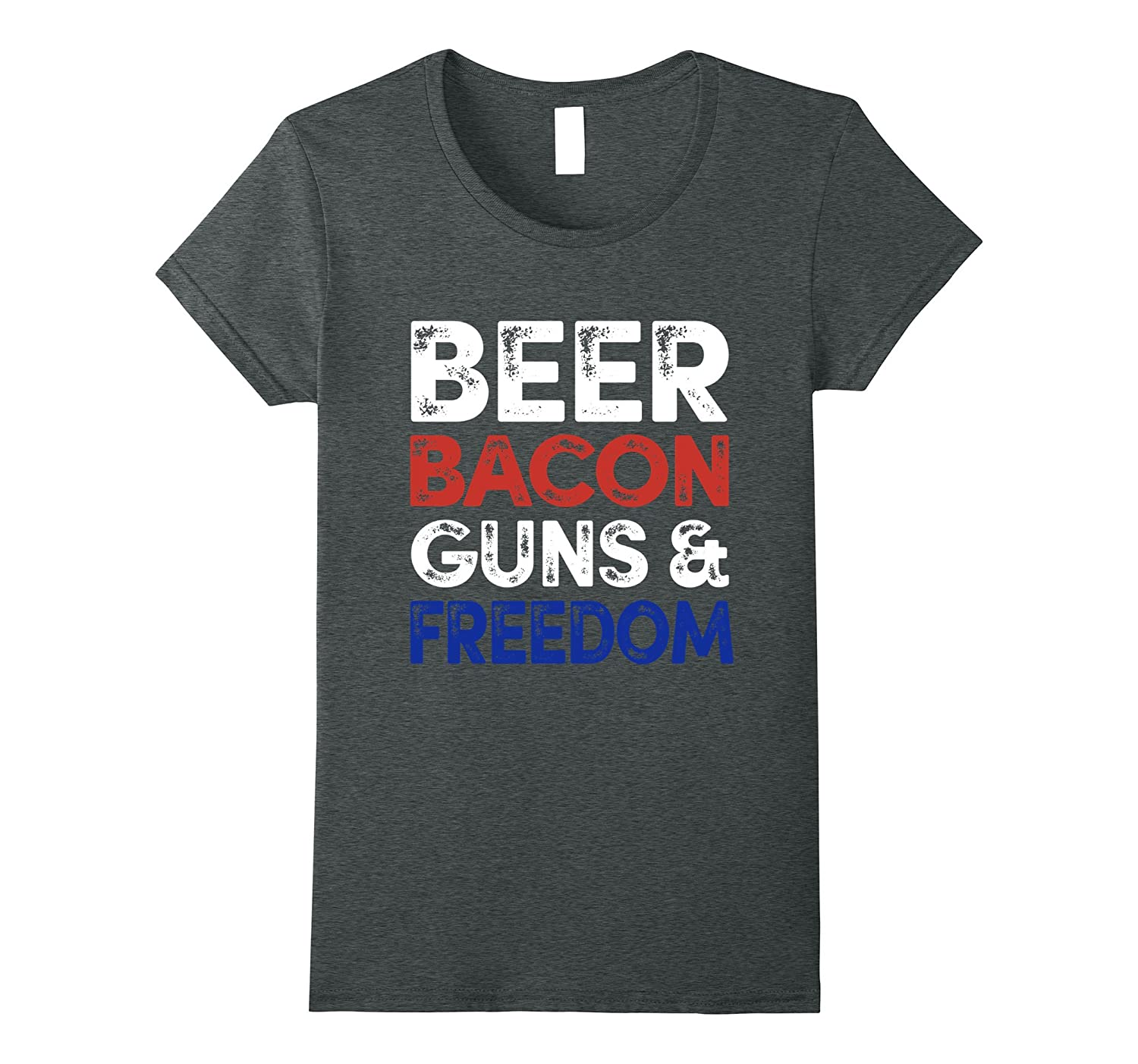 Beer Bacon Guns And Freedom T-Shirt Fourth of July Gift Tee