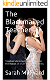 The Blackmailed Teacher: Teacher's femdom humiliation at the hands of cruel female students