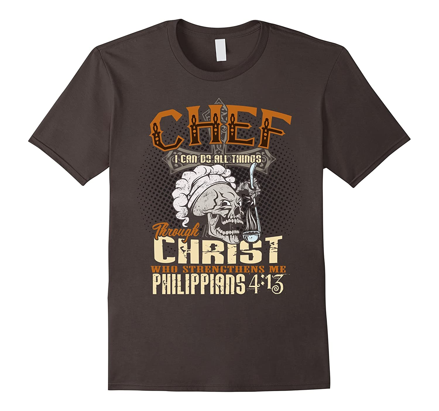 Chef I Can Do All Things Through Christ T-Shirt