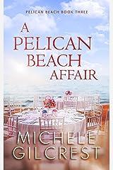 A Pelican Beach Affair (Pelican Beach Series Book 3) Kindle Edition