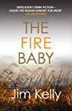 The Fire Baby: Secrets and murder flourish in Cambridgeshire (Dryden Mysteries Book 2)