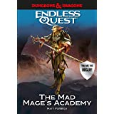 Dungeons & Dragons: The Mad Mage's Academy: An Endless Quest Book
