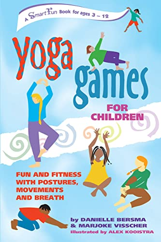 Yoga Games for Children: Fun and Fitness with Postures; Movements and Breath (Hunter House Smartfun Book)