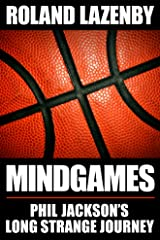 Mind Games: Phil Jackson's Long Strange Journey Kindle Edition