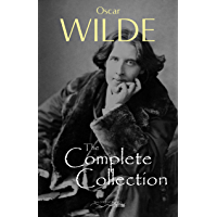 Oscar Wilde: The Complete Collection (English Edition)