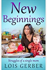 New Beginnings: Struggles of a Single Mom Kindle Edition