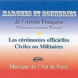 Marches Et Sonneries De L'armée Française Pour Les Cérémonies Officielles Civiles Ou Militaires