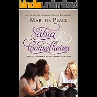 Sábia e Conselheira: Uma reflexão bíblica sobre o papel da mulher