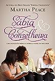 SÁBIA & CONSELHEIRA: Uma Reflexão Bíblica sobre o papel da Mulher