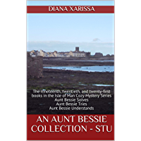 An Aunt Bessie Collection - STU: The nineteenth, twentieth, and twenty-first books in the Isle of Man Cozy Mystery Series (English Edition)