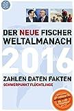 Der neue Fischer Weltalmanach 2016: Zahlen Daten Fakten