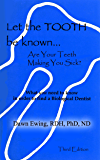 Let the TOOTH Be Known: Are Your Teeth Making You Sick?