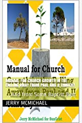 Manual for Church Growth in the Falling Away from Paul and II Timothy: …And from Some Baptist Best. (All Scripture Christian Life and Living Book 11) Kindle Edition