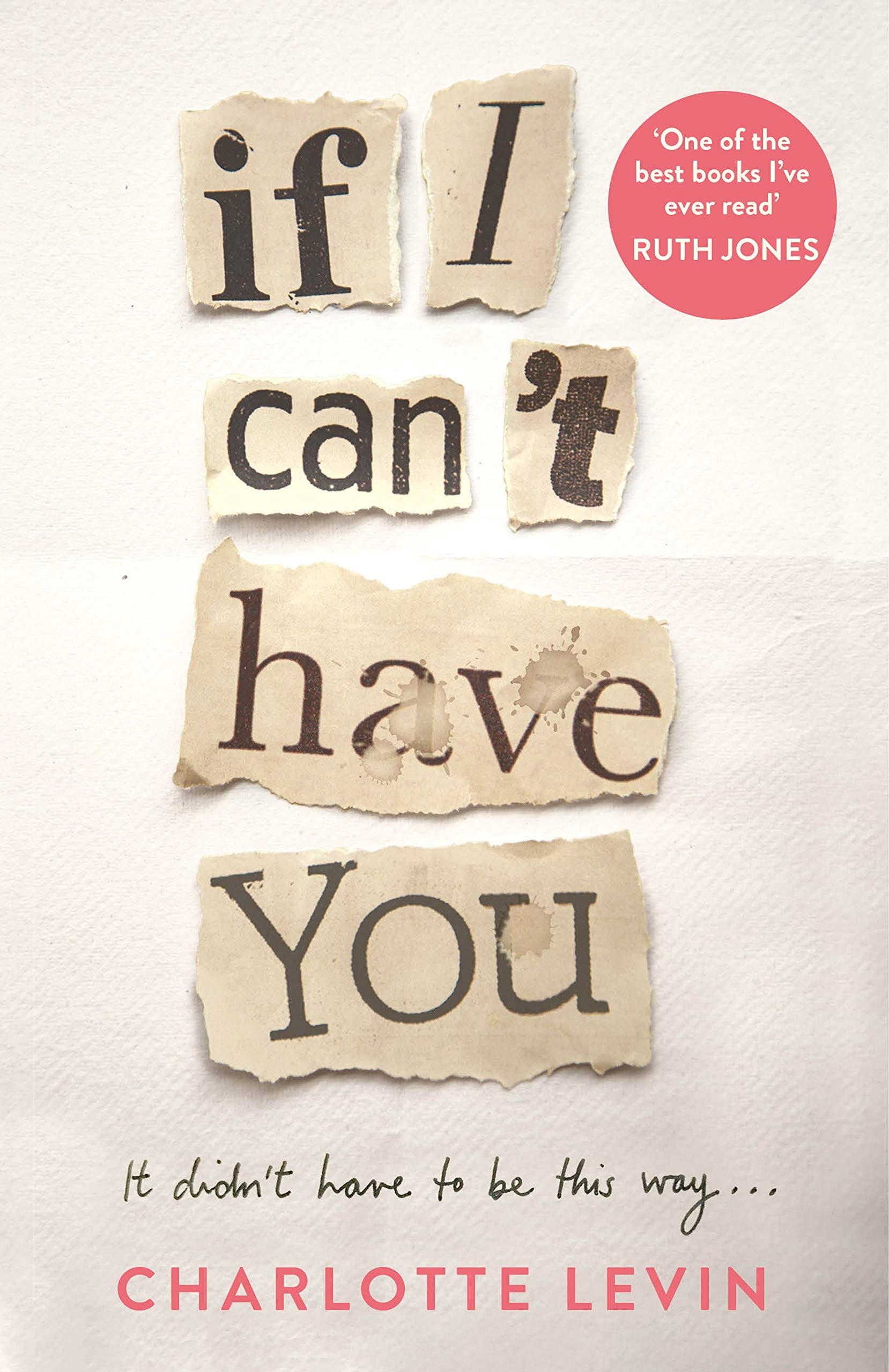 If I Can't Have You: Amazon.co.uk: Levin, Charlotte: 9781529032390 ...