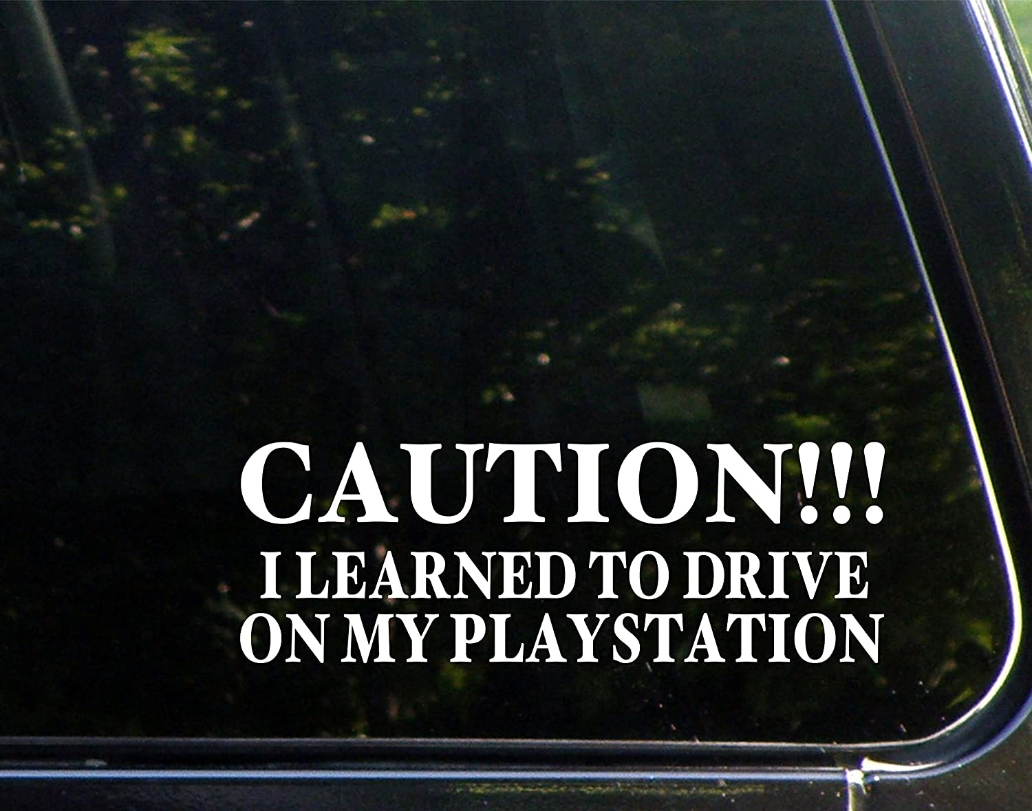 Amazoncom CAUTION I Learned To Drive On My Playstation X - Office depot window decals instructions