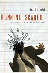 Running Scared: Fear, Worry, and the God of Rest Kindle Edition