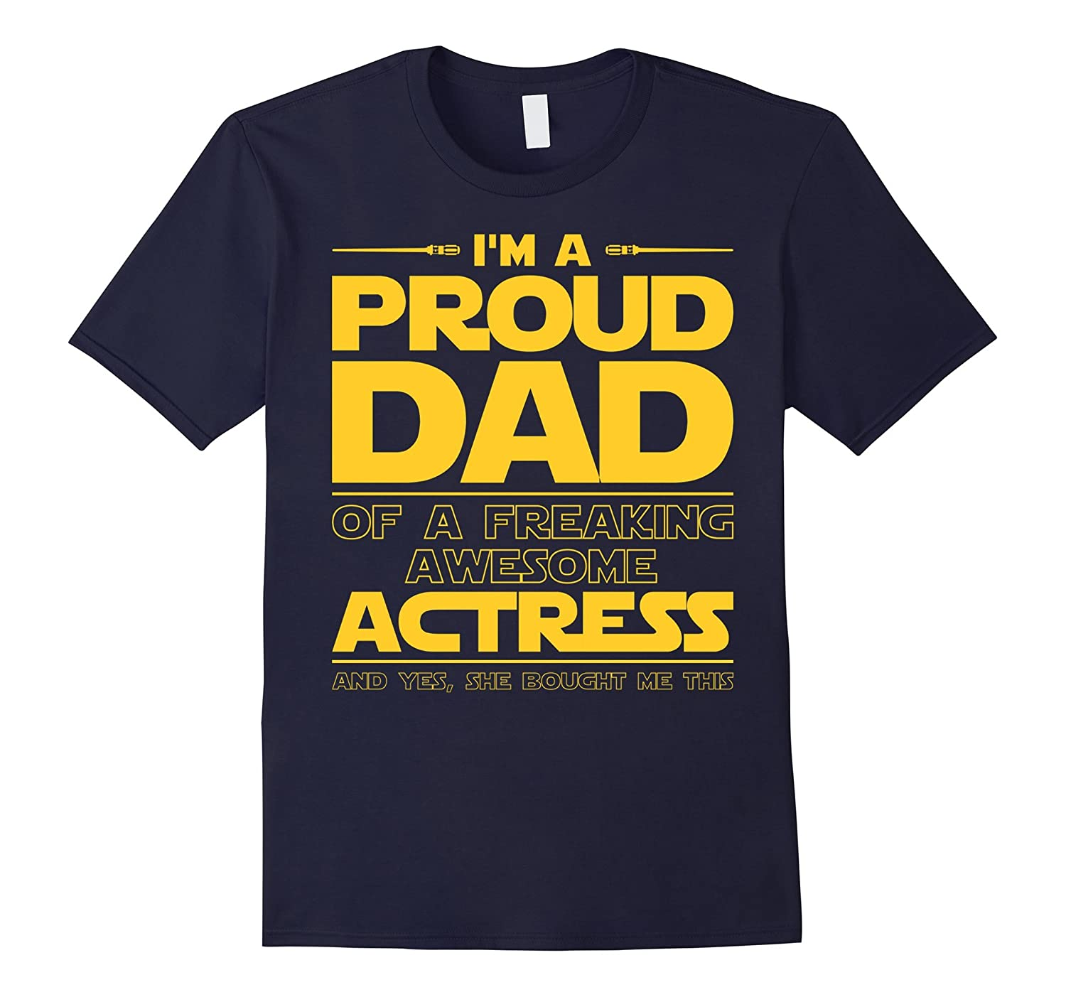 Actress Dad T-shirt Gift For Actress Love-TJ