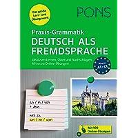 PONS Praxis-Grammatik Deutsch als Fremdsprache: Ideal zum Lernen, Üben und Nachschlagen. Mit extra Online-Übungen.: PONS…