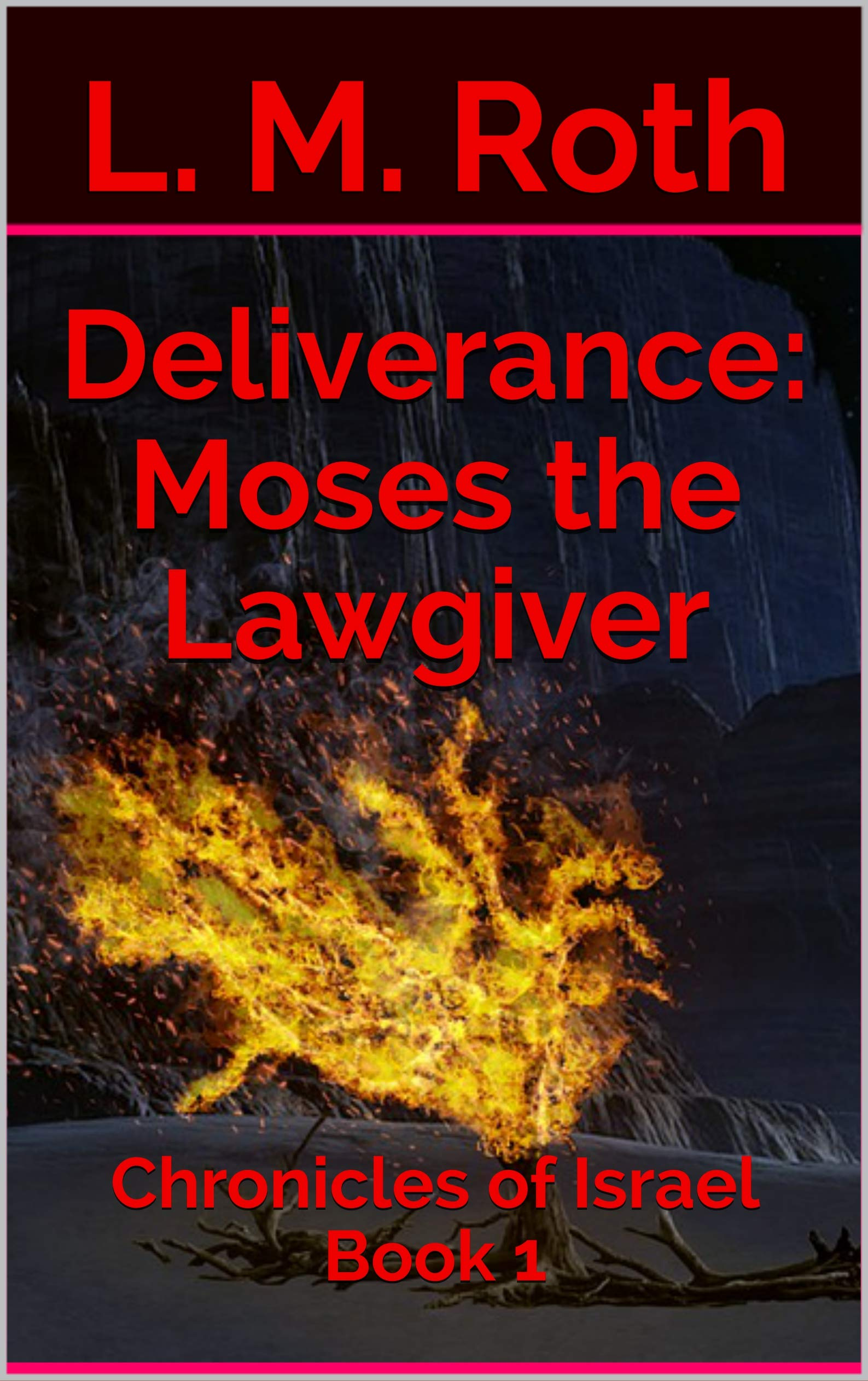 Deliverance: Moses the Lawgiver: Chronicles of Israel Book 1 por L. M. Roth