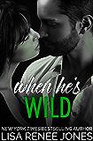 When He's Wild (Walker Security: Adrian's Trilogy Book 3)