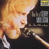 Art of Gerry Mulligan: Final Recordings