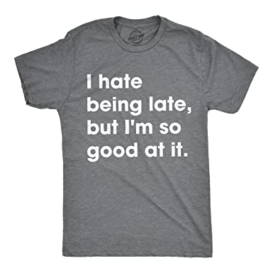 newest a9626 983f3 Amazon.com: Crazy Dog T-Shirts Mens I Hate Being Late But I ...