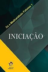 Iniciação (Se a Mediunidade Falasse Livro 1) eBook Kindle