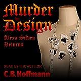 Murder by Design: An Alexa Silven Novel, Book 2