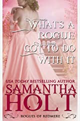 What's a Rogue Got To Do With It (Rogues of Redmere Book 4) Kindle Edition