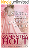 What's a Rogue Got To Do With It (Rogues of Redmere Book 4)