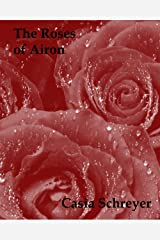 The Roses of Airon (The Rose Garden Book 0) Kindle Edition