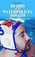 Diario De Un Waterpolista Novato: Consejos Para