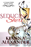 Seducing Sheri: An Erotic Short (Climax Creek Book 1)