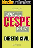 Como o Cespe erra: Direito Civil (Teste-A-Prova Livro 12)