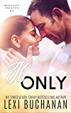 If Only (McKenzie Cousins Book 5)