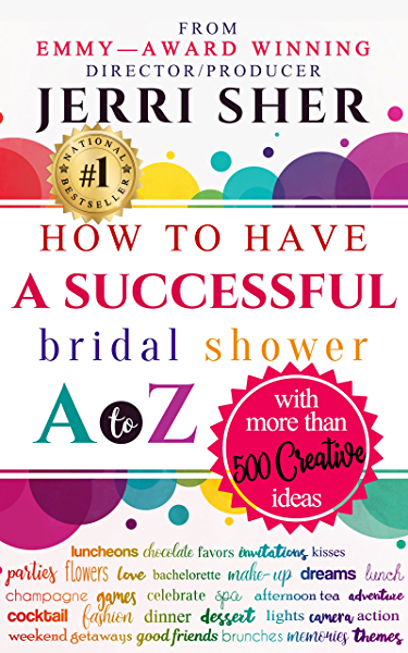 How To Have A Successful Bridal Shower A To Z With More Than 500 Creative Ideas Kindle Edition By Sher Jerri Crafts Hobbies Home Kindle Ebooks Amazon Com