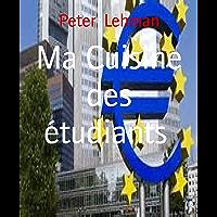 Ma Cuisine des étudiants: 35 recettes faciles, délicieuses et à petit prix (French Edition)