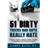 51 Dirty Tricks Bad Guys Really Hate: Sneaky Tactics used by Police, Private Investigators and Bounty Hunters