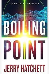 Boiling Point: Sam Flatt Book 2 Kindle Edition